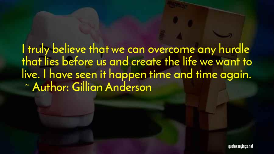 Lies We Believe Quotes By Gillian Anderson