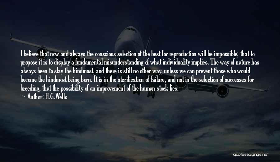 Lies We Believe Quotes By H.G.Wells