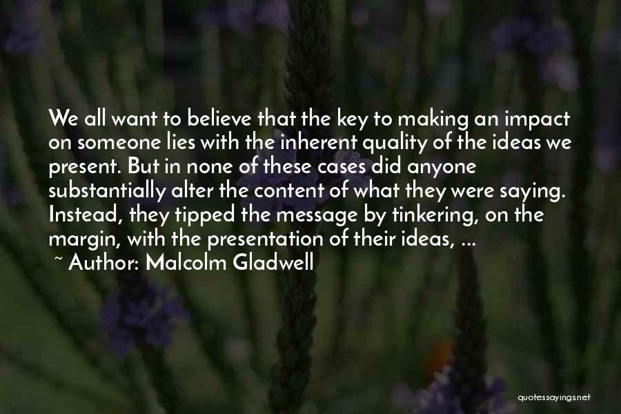 Lies We Believe Quotes By Malcolm Gladwell