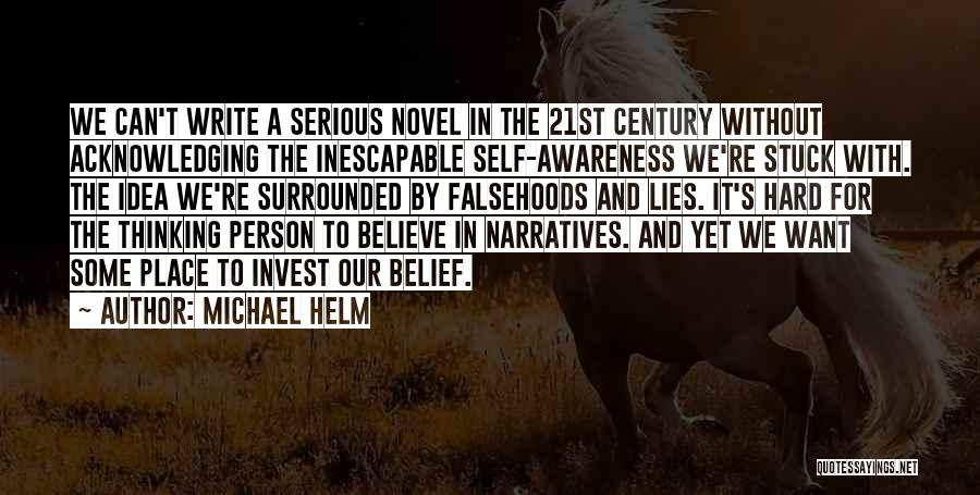 Lies We Believe Quotes By Michael Helm