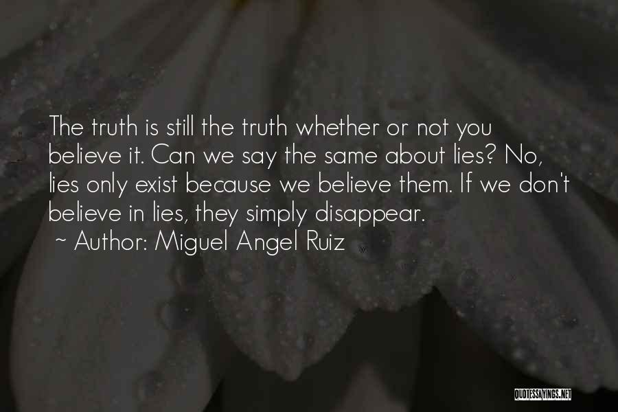 Lies We Believe Quotes By Miguel Angel Ruiz