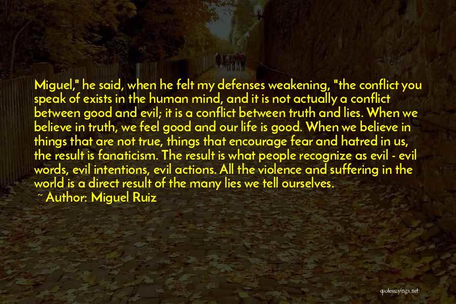 Lies We Believe Quotes By Miguel Ruiz