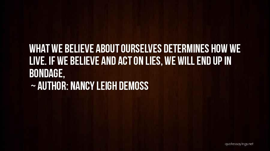 Lies We Believe Quotes By Nancy Leigh DeMoss