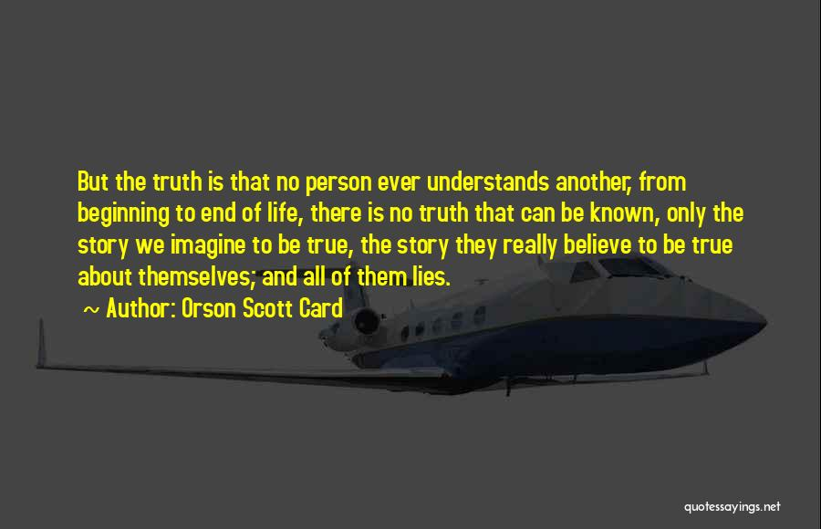 Lies We Believe Quotes By Orson Scott Card
