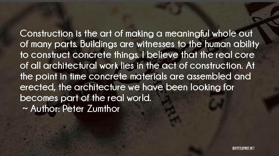 Lies We Believe Quotes By Peter Zumthor