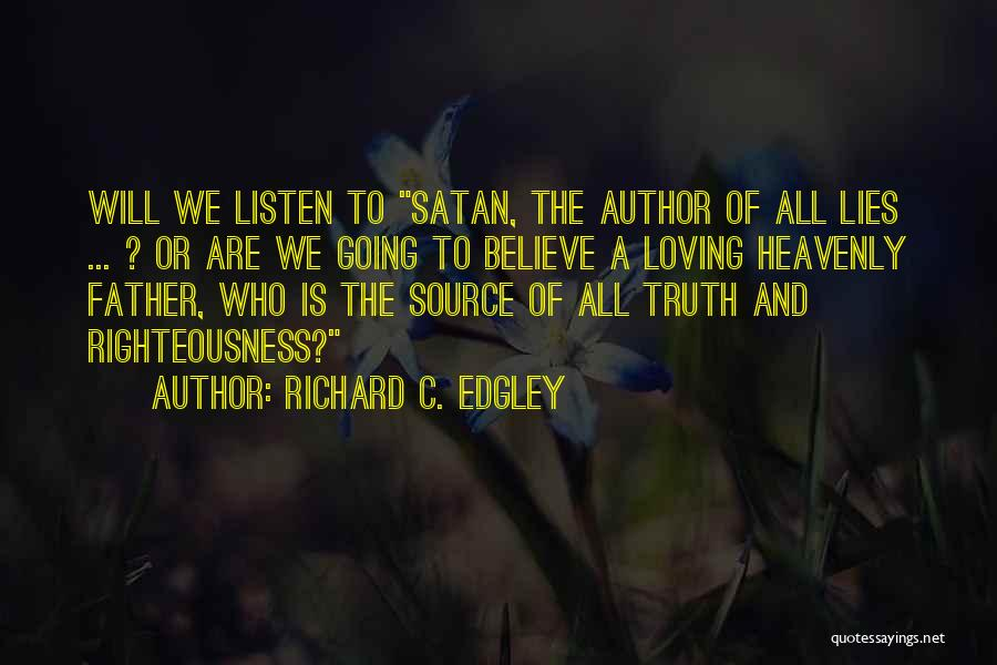 Lies We Believe Quotes By Richard C. Edgley