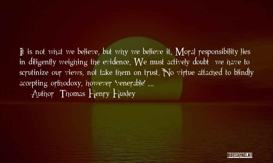 Lies We Believe Quotes By Thomas Henry Huxley