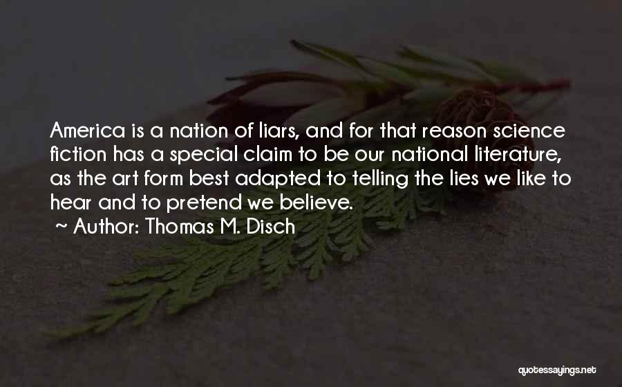 Lies We Believe Quotes By Thomas M. Disch