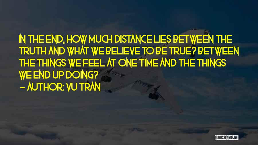 Lies We Believe Quotes By Vu Tran