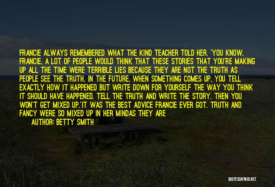 Lies You Tell Quotes By Betty Smith