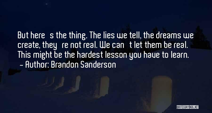 Lies You Tell Quotes By Brandon Sanderson