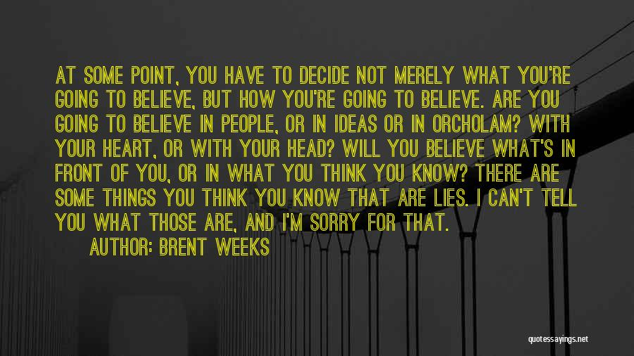 Lies You Tell Quotes By Brent Weeks