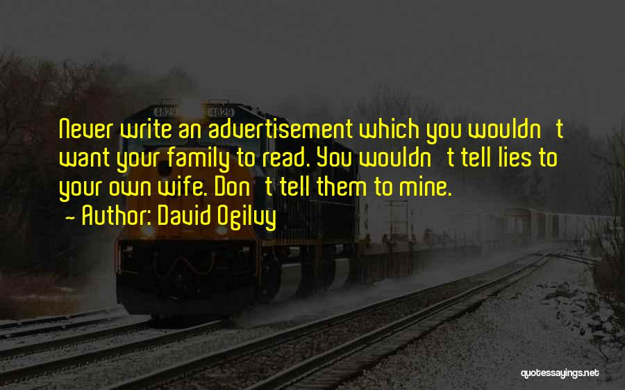 Lies You Tell Quotes By David Ogilvy