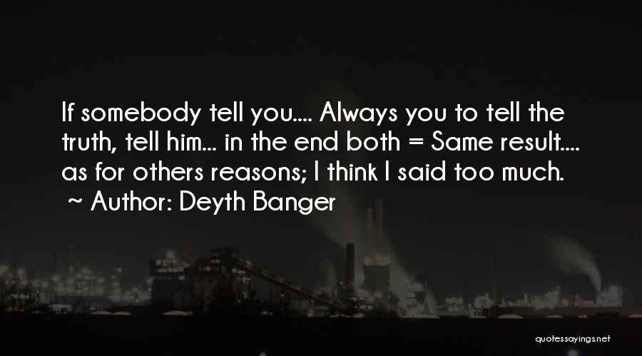 Lies You Tell Quotes By Deyth Banger