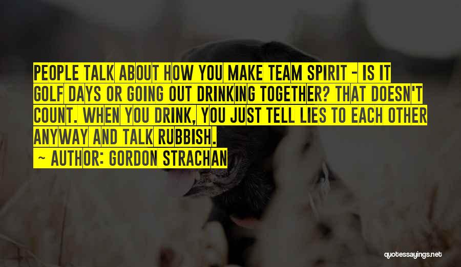 Lies You Tell Quotes By Gordon Strachan