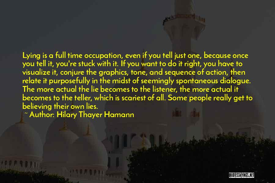 Lies You Tell Quotes By Hilary Thayer Hamann