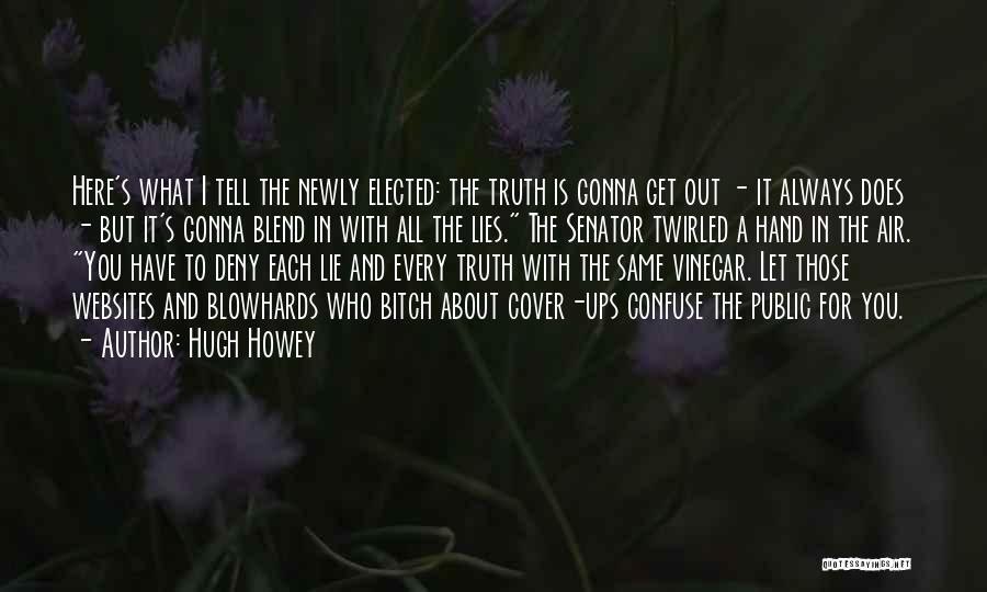 Lies You Tell Quotes By Hugh Howey