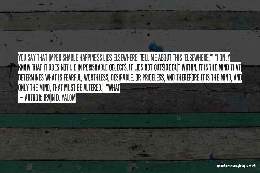 Lies You Tell Quotes By Irvin D. Yalom