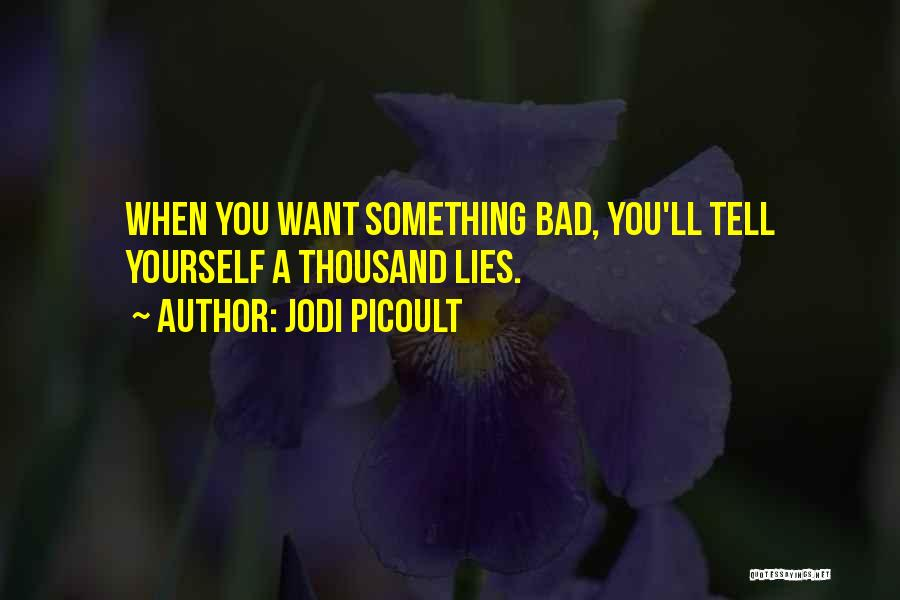 Lies You Tell Quotes By Jodi Picoult