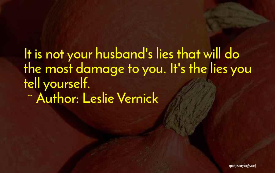 Lies You Tell Quotes By Leslie Vernick