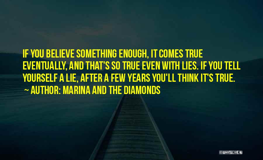 Lies You Tell Quotes By Marina And The Diamonds