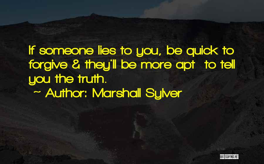 Lies You Tell Quotes By Marshall Sylver