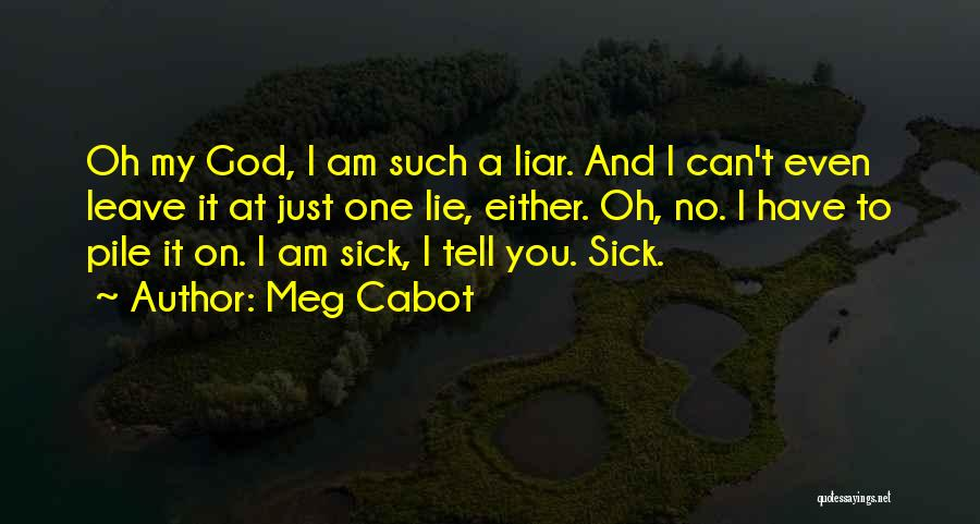 Lies You Tell Quotes By Meg Cabot