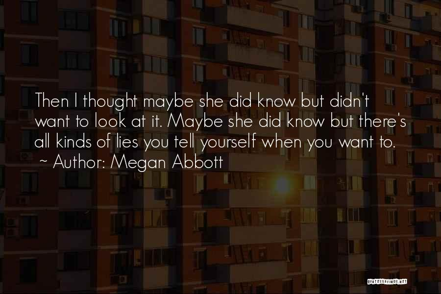Lies You Tell Quotes By Megan Abbott