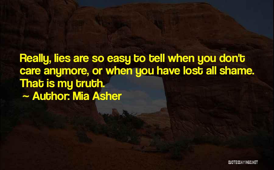 Lies You Tell Quotes By Mia Asher