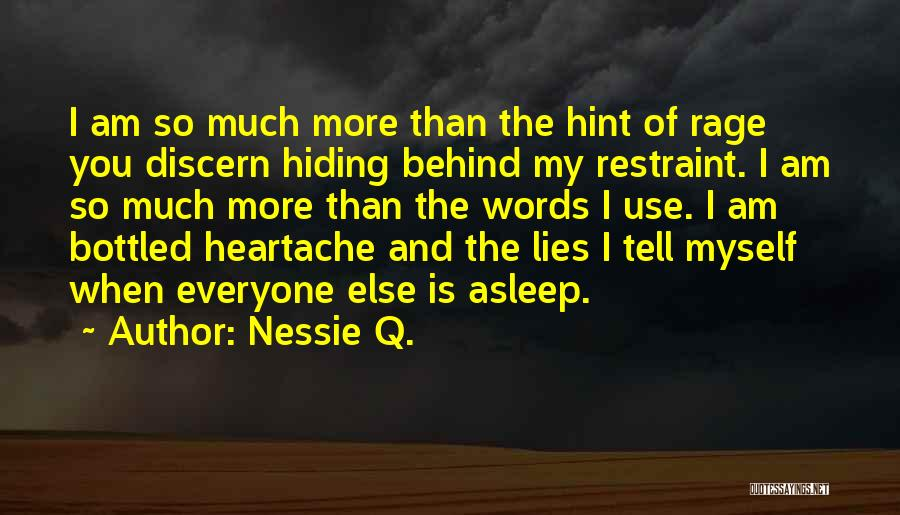 Lies You Tell Quotes By Nessie Q.