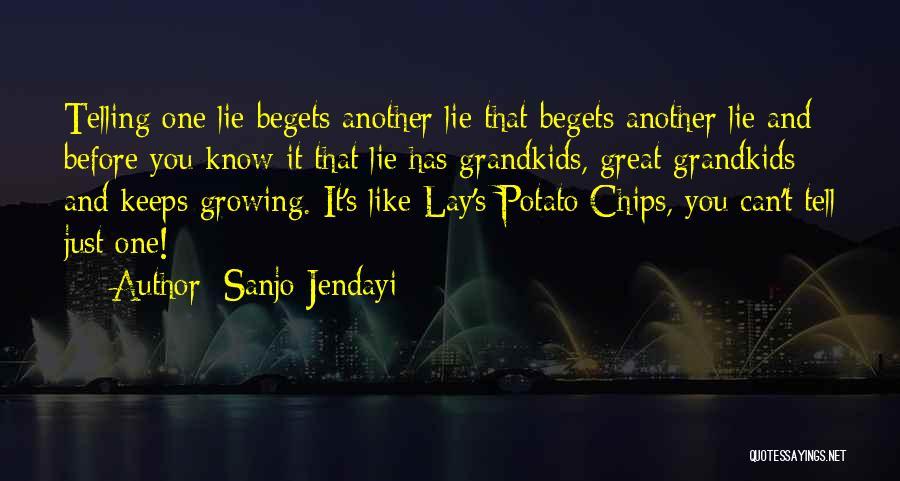 Lies You Tell Quotes By Sanjo Jendayi