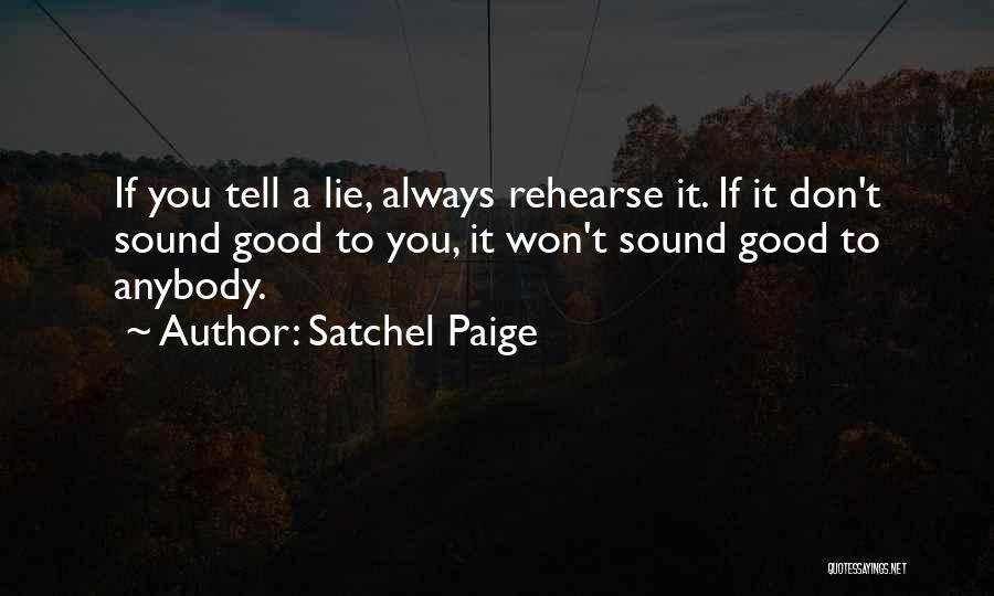 Lies You Tell Quotes By Satchel Paige