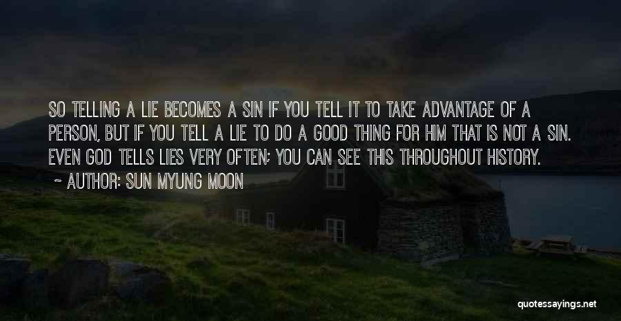 Lies You Tell Quotes By Sun Myung Moon