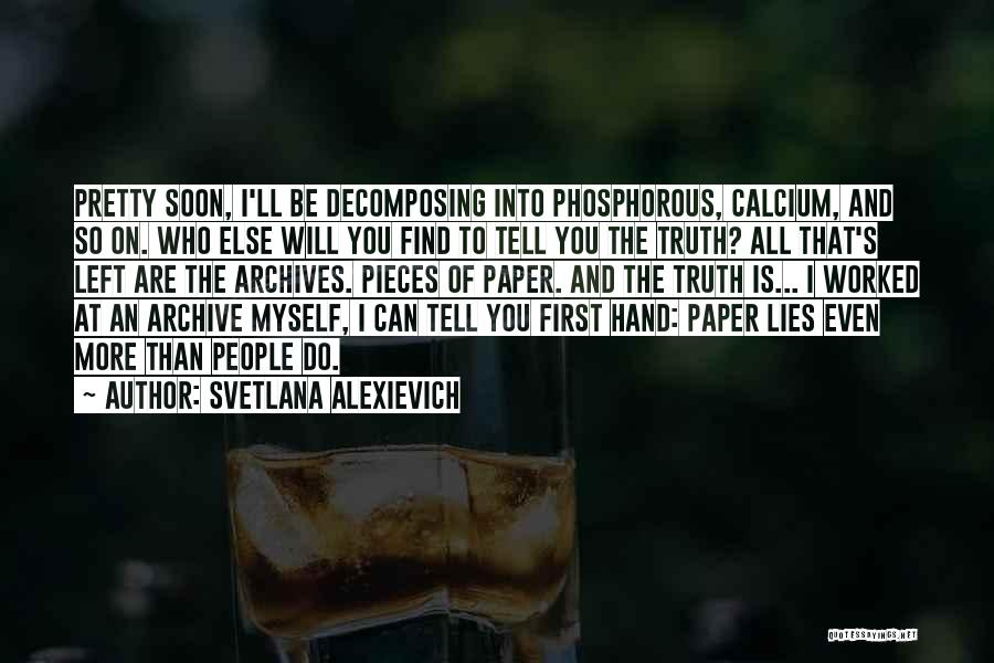 Lies You Tell Quotes By Svetlana Alexievich