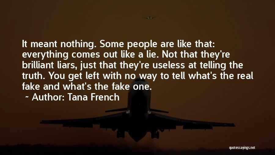 Lies You Tell Quotes By Tana French