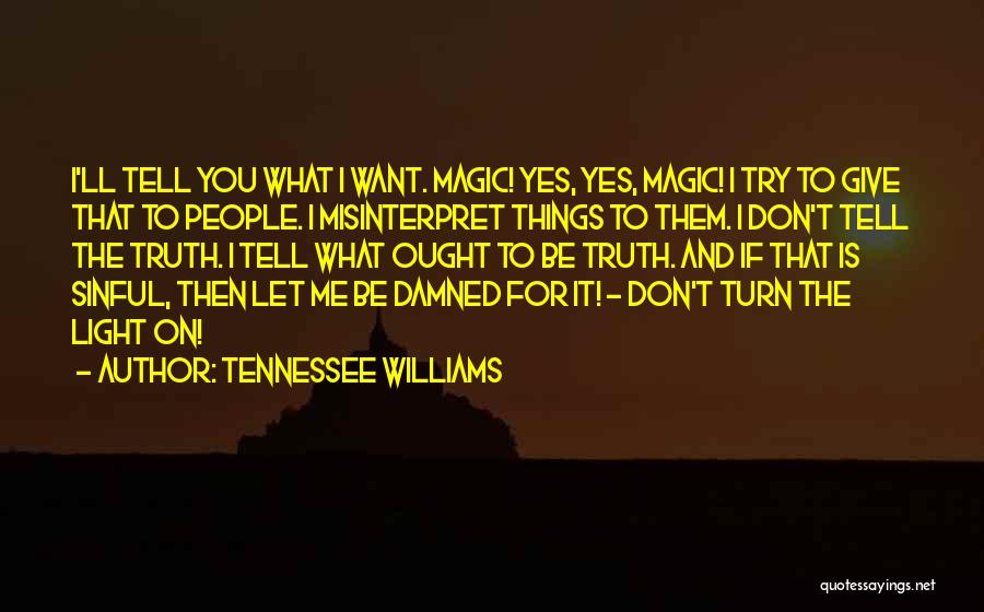 Lies You Tell Quotes By Tennessee Williams