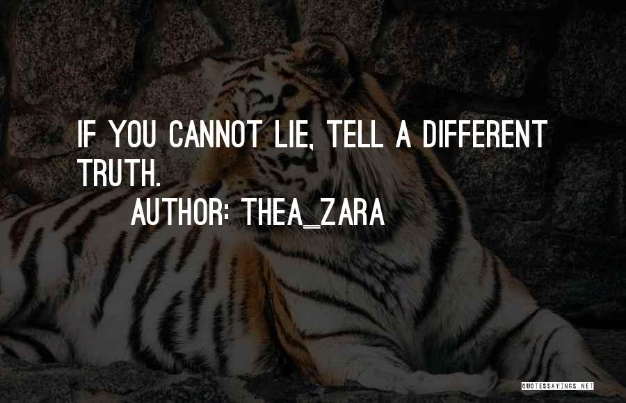 Lies You Tell Quotes By Thea_zara