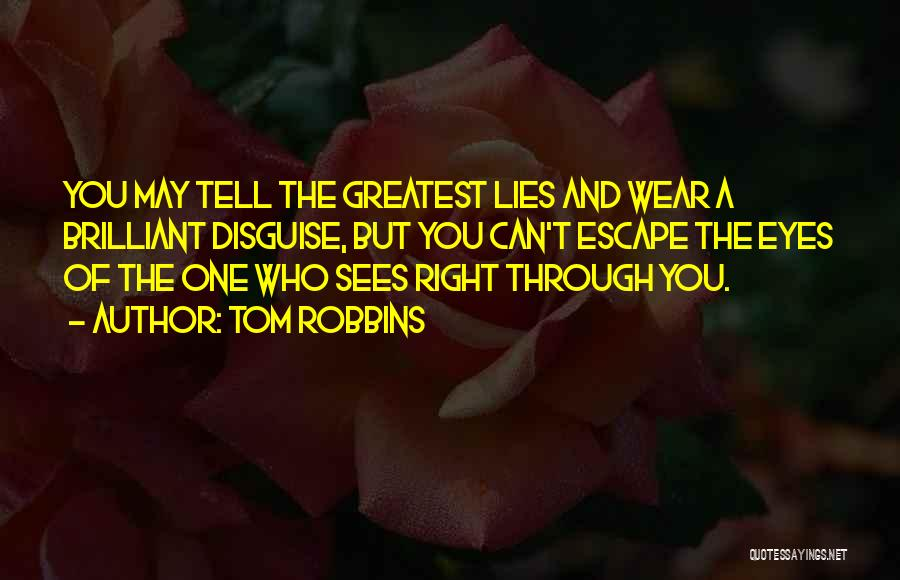 Lies You Tell Quotes By Tom Robbins