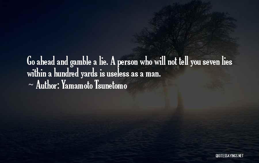 Lies You Tell Quotes By Yamamoto Tsunetomo