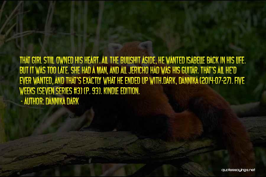Life 2014 Quotes By Dannika Dark
