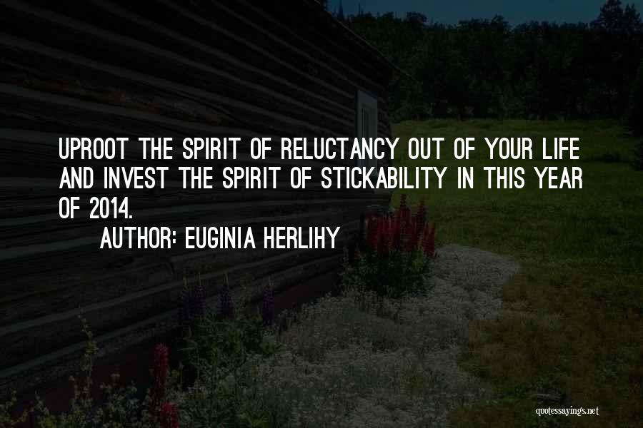 Life 2014 Quotes By Euginia Herlihy
