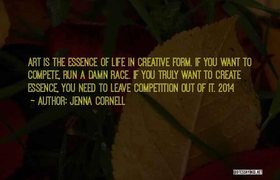 Life 2014 Quotes By Jenna Cornell