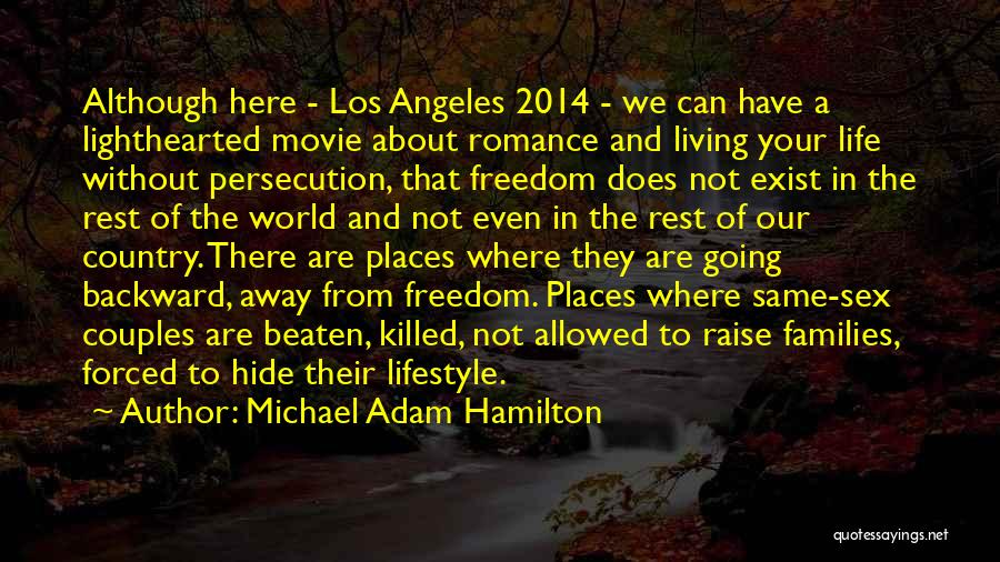 Life 2014 Quotes By Michael Adam Hamilton