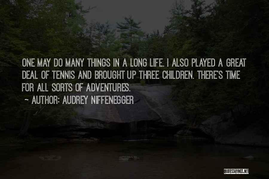 Life Adventures Quotes By Audrey Niffenegger