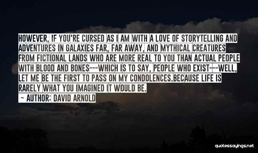 Life Adventures Quotes By David Arnold