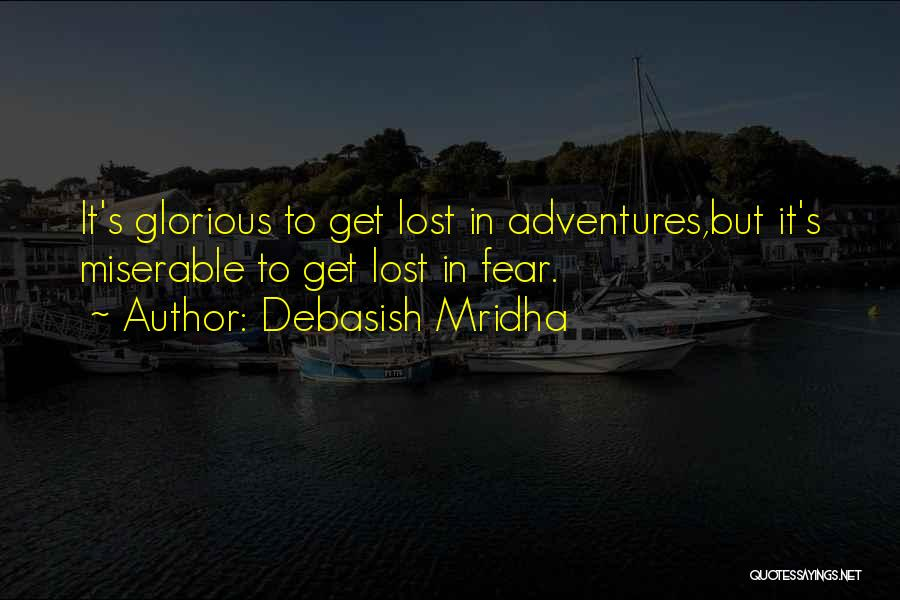 Life Adventures Quotes By Debasish Mridha