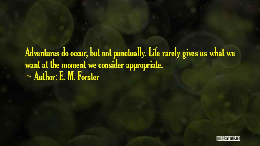 Life Adventures Quotes By E. M. Forster