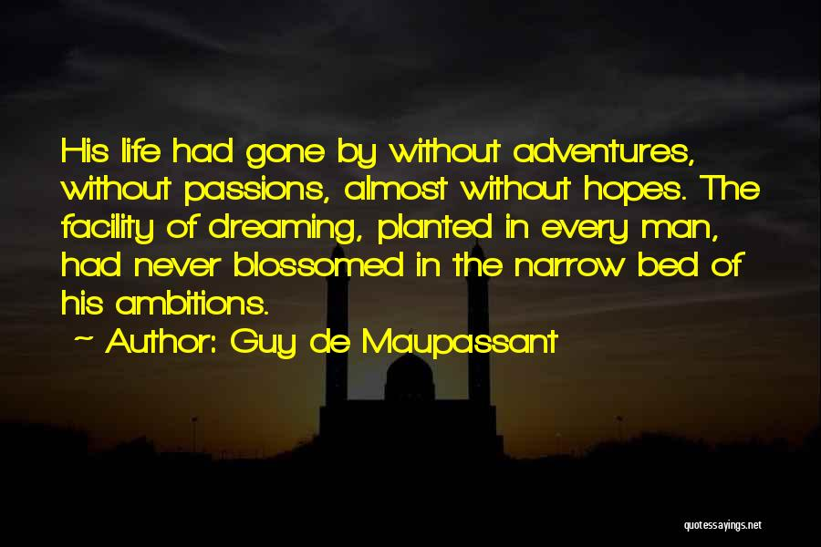 Life Adventures Quotes By Guy De Maupassant
