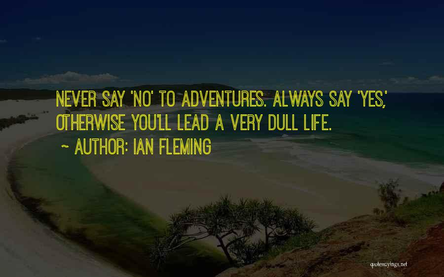 Life Adventures Quotes By Ian Fleming