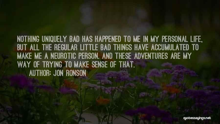 Life Adventures Quotes By Jon Ronson